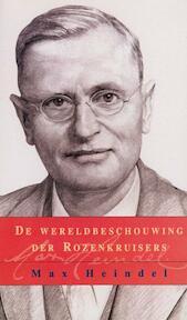 De wereldbeschouwing der rozenkruisers - Max Heindel (ISBN 9789073736290)