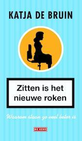 Zitten is het nieuwe roken - Katja de Bruin (ISBN 9789044536942)