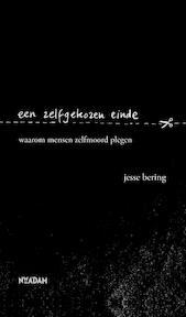 Een zelfgekozen einde - Jesse Bering (ISBN 9789046823750)