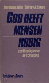 God heeft mensen nodig - Dorothee Sölle, Aart Schippers, Shirley A. Cloyes (ISBN 9789025942519)