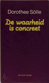De waarheid is concreet - Dorothee Sölle (ISBN 9789025942496)