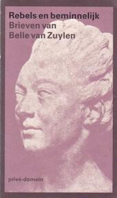 Rebels en beminnelijk - B. Van Zuylen, Amp, S. Dubois, Amp, S. Dubois (ISBN 9789029513234)
