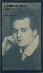 Brieven aan Marius Brinkgreve 1908-1914 - A. Roland Holst, M. M.H. / Brinkgreve Schenkeveld (ISBN 9789029535922)