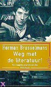 Weg met de literatuur! - Herman Brusselmans (ISBN 9789057131912)