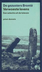 Verwoeste levens - [Emily Brontë, Anne] (ISBN 9789029503563)