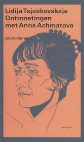 Ontmoetingen met Anna Achmatova, 1938-1962 - Lidija Tsjoekovskaja (ISBN 9789029549370)