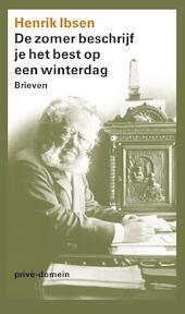 De zomer beschrijf je het best op een winterdag - Henrik Ibsen (ISBN 9789029575201)