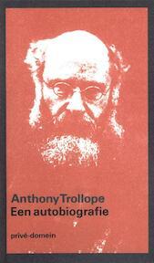 Een autobiografie - Anthony Trollope (ISBN 9789029549400)