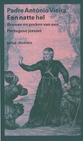 Een natte hel - Antonio Vieira (ISBN 9789029551649)