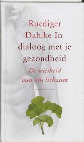 In dialoog met je gezondheid - R. Dahlke (ISBN 9789020243857)