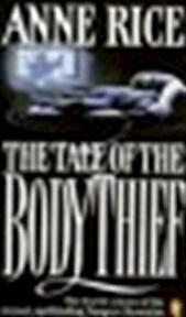 The tale of the body thief - Anne Rice (ISBN 9780140132045)
