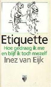 Etiquette - Inez van Eijk (ISBN 9789027418128)