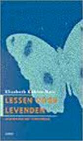 Lessen voor Levenden - Elisabeth KÜBler-Ross (ISBN 9789026315183)