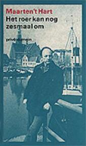 Het roer kan nog zesmaal om - Maarten 't Hart (ISBN 9789029518192)