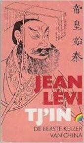 Tj'in de eerste Keizer van China - Jean Lévi, Marie van Dijk, Tineke van Dijk (ISBN 9789067660464)