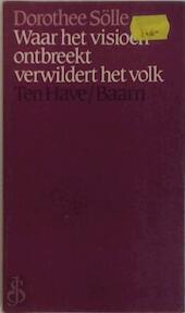 Waar het visioen ontbreekt verwildert het volk - Dorothee Sölle, Ria van Hengel (ISBN 9789025943431)