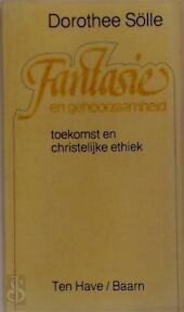 Fantasie en gehoorzaamheid - Dorothee Sölle, M.M. van Hengel-baauw (ISBN 9789025941550)