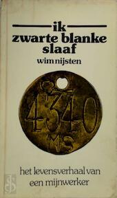 Ik zwarte blanke slaaf - Wim Nijsten (ISBN 9789062805372)