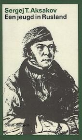 Een jeugd in Rusland - Sergej T. Aksakov (ISBN 9789029500456)