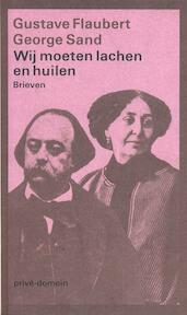 Wij moeten lachen en huilen - Gustave Flaubert, George Sand (ISBN 9789029517164)