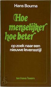 Hoe menselyker hoe beter - Hans Bouma (ISBN 9789025941239)
