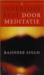 Innerlijke rust door meditatie - Rajinder Singh (ISBN 9789038911472)