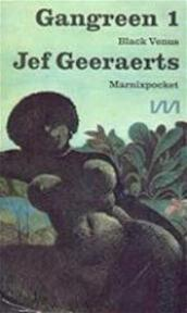 Gangreen / 1 Black Venus - J. Geeraerts (ISBN 9789022303078)