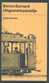 Uitgesteld paradijs - Benoo Barnard (ISBN 9789029501446)