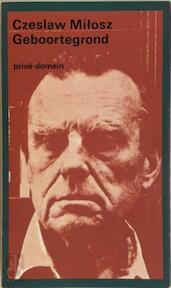 Geboortegrond - Milosz (ISBN 9789029531313)