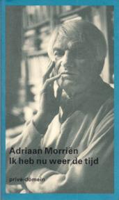 Ik heb nu weer de tijd - Adriaan Morrien (ISBN 9789029531948)