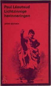 Lichtzinnige herinneringen - Paul Léautaud, Pieter Beek (ISBN 9789029528375)