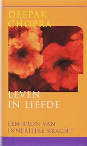 Leven in liefde - Deepak Chopra (ISBN 9789041720221)