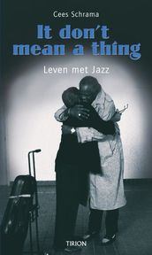 It don't mean a thing + CD - Cees Schrama (ISBN 9789043909921)