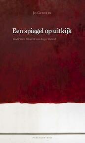Een spiegel op uitkijk - Jo Gisekin (ISBN 9789056552275)