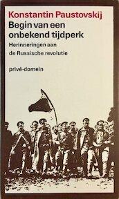 Begin van een onbekend tijdperk - Konstantin Paustovskij (ISBN 9789029533256)