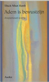 Adem is bewustzijn - Thich Nhat Hanh (ISBN 9789056700355)