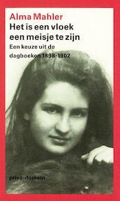 Het is een vloek een meisje te zijn - Alma Mahler (ISBN 9789029530743)