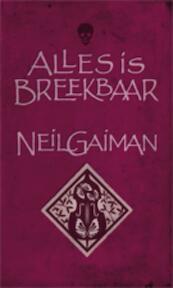 Alles is breekbaar - Neil Gaiman (ISBN 9789024530441)