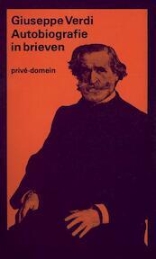 Autobiografie in brieven - Giuseppe Verdi, Amp, Yolanda Bloemen (ISBN 9789029551335)