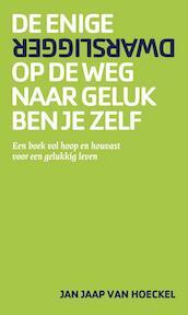 De enige dwarsligger op de weg naar geluk ben je zelf - Jan Jaap van Hoeckel (ISBN 9789082128239)