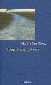 Vliegend naar het licht - Marina San Giorgi (ISBN 9789020937626)