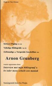 Serieuze poging tot een volledige bibliografie van de zelfstandige en verspreide geschriften van Arnon Grunberg - Jos Wuijts, Arnon Grunberg (ISBN 9789038826844)