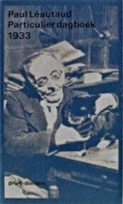 Particulier dagboek 1933 - P. Léautaud (ISBN 9789029528054)