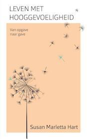 Leven met hooggevoeligheid - Susan Marletta-Hart (ISBN 9789025906993)