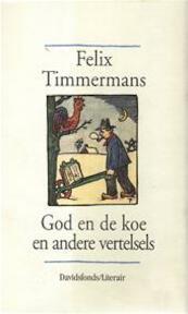 God en de koe en andere vertelsels - Felix Timmermans, August [inl.] Keersmaekers (ISBN 9789063064273)