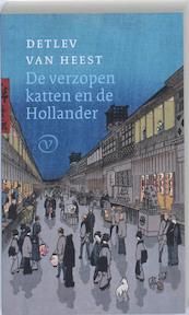 De verzopen katten en de Hollander - Detlev van Heest (ISBN 9789028241428)