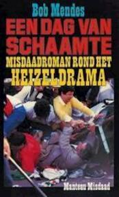 Een dag van schaamte - Bob Mendes (ISBN 9789022311035)