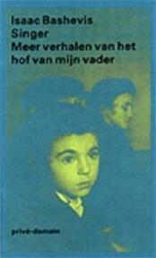 Meer verhalen van het hof van mijn vader - Isaac Bashevis Singer (ISBN 9789029537940)