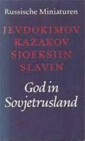 God in Sovjetrusland - N. Jevdokimov, L. Slavin, V. Sjoeksjin, Ju Kazakov, Charles B. Timmer (ISBN 9789028204720)