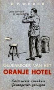 Gedenkboek van het oranje hotel - E.P. Weber (ISBN 9789070393106)